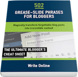 502 Grease-slide Phrases for Bloggers